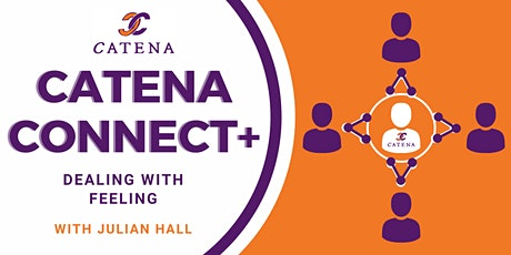 Catena Connect+ Presents: Dealing with Feeling tickets