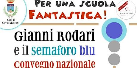 Gianni Rodari, per una scuola Fantastica biglietti