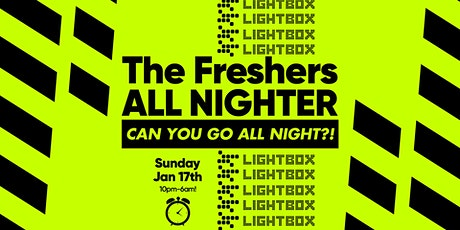 The London Freshers All Nighter at Lightbox London tickets