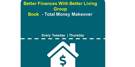 Better Finances With Better Living Group   Book Reading   Total Make Over tickets