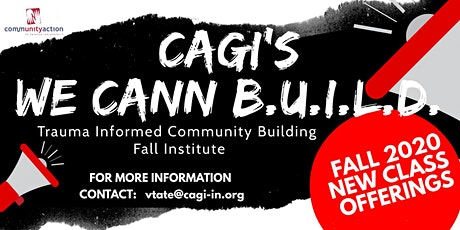 CAGI's We CANN BUILD - 2020 Trauma Informed Community Building Institute tickets