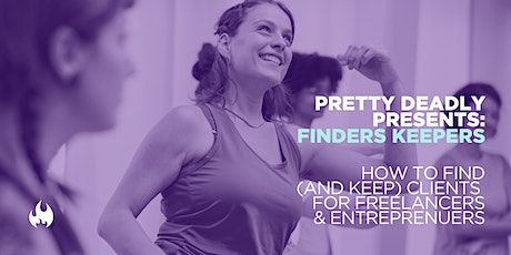 Finders Keepers: How to Find Clients for Freelancers & Entrepeneurs tickets