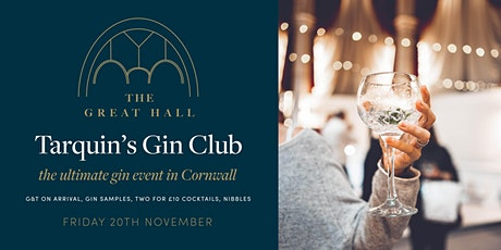 The Great Hall Gin Club: An Evening with Tarquin's Gin tickets