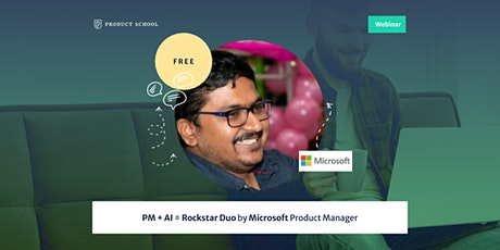 Webinar: PM + AI = Rockstar Duo by Microsoft Product Manager tickets