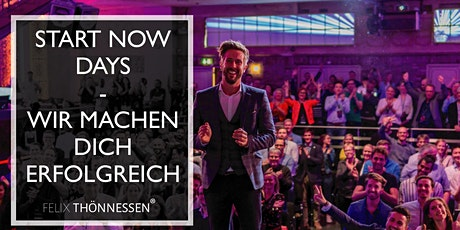 StartNow Days by Felix Thönnessen - wir machen dich erfolgreich - Februar Tickets