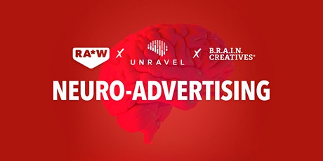 RA*W x Unravel x B.R.A.I.N. Creatives | Neuro-Advertising tickets