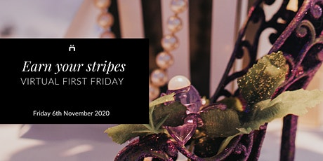 Virtual First Friday : Earn your stripes : Members only tickets