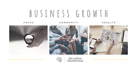 Business Growth with The Yellow Mastermind tickets