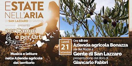 Per Campi e per Orti - Azienda agricola Bonazza - Gente di San Lazzaro biglietti