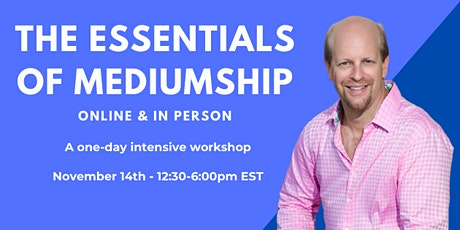 ONLINE & IN PERSON The Essentials of Mediumship Part 1 - A One-Day Workshop tickets