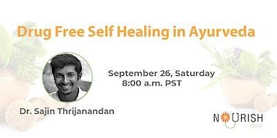 Natural and Holistic Self Healing in Ayurveda