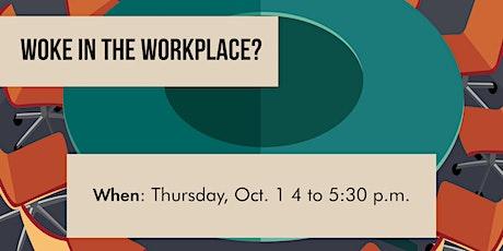 Woke in the Workplace? (Virtual) tickets