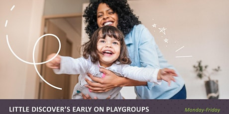 Little Discover's Early ON playgroup-Please register children and adults tickets