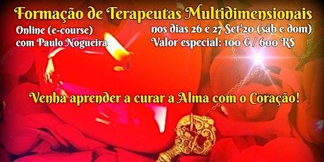CURSO ONLINE DE TERAPIA MULTIDIMENSIONAL a 26 e 27 Set'20 c/ Paulo Nogueira ingressos
