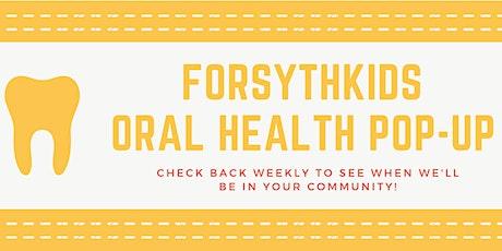 ForsythKids Oral Health Pop-Up tickets