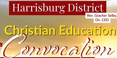 Harrisburg District Christian Education Convocation tickets