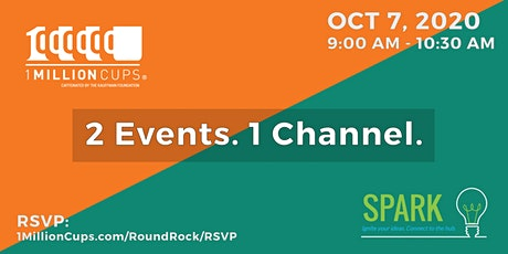 2 Events. 1 Channel. Virtual 1 Million Cups Round Rock + Spark! tickets