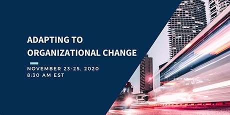 Adapting to Organizational Change: Enabling 21st Century Leaders tickets