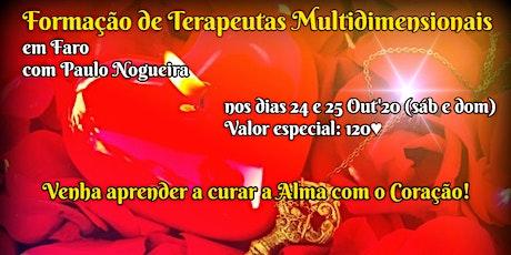 CURSO DE TERAPIA MULTIDIMENSIONAL em FARO em Out'20 c/ Paulo Nogueira bilhetes