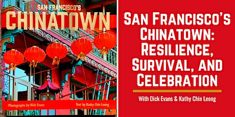 San Francisco's Chinatown: Resilience, Survival, and Celebration tickets