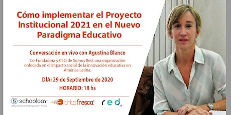 Cómo implementar el Proyecto Institucional en el Nuevo Paradigma Educativo tickets
