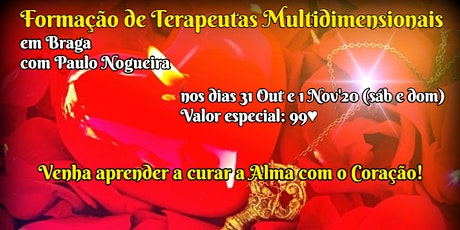 CURSO DE TERAPIA MULTIDIMENSIONAL em BRAGA em Out'20 por 99eur c/ Paulo Nog tickets