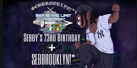 Lil Sebby's 23rd Bday Rooftop Flex/SEBBROOKLYN!* Album Release Party!* tickets