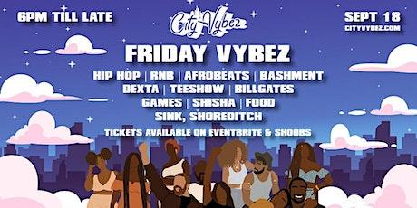 City Vybez Presents: Friday Vybez tickets