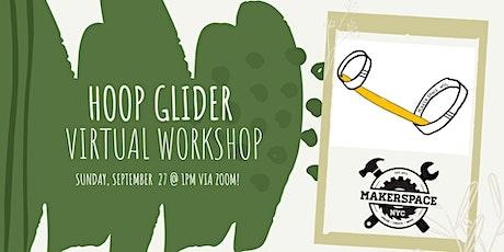Hoop Glider Virtual Workshop tickets