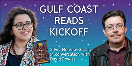 Gulf Coast Reads! Siliva Moreno-Garcia in Conversation with David Bowles tickets