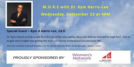 M.O.R.E. with Dr. Kym Harris-Lee , Online Event, Followed by W.I.N.D Down tickets