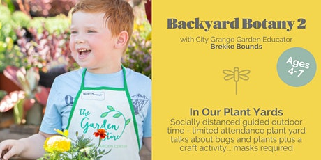 Backyard Botany 2 (ages 4-7) - City Grange Lincoln Square tickets