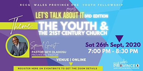 Let's Talk About It: THE YOUTH AND THE 21ST CENTURY CHURCH tickets