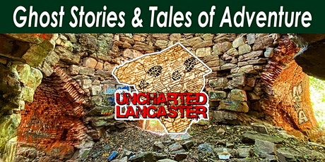 Ghost Stories and Tales of Adventure with Uncharted Lancaster tickets