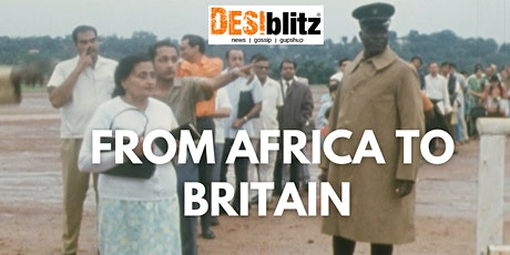 From Africa to Britain | DESIblitz Documentary Film tickets
