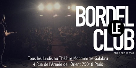 BORDEL CLUB - THEATRE MONTMARTRE GALBARU billets