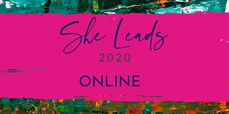 She Leads 2020 ONLINE Conference for Women Leaders & Women Entrepreneurs tickets