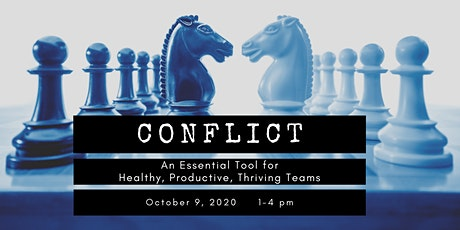Conflict: An Essential Tool in Healthy, Productive, Thriving Teams tickets