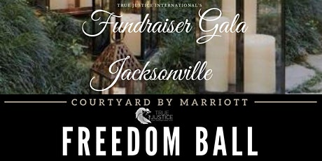 2021 Freedom Ball - JACKSONVILLE / True Justice International's Annual Gala tickets