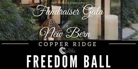 2021 Freedom Ball - NEW BERN/True Justice International's  Annual Gala tickets