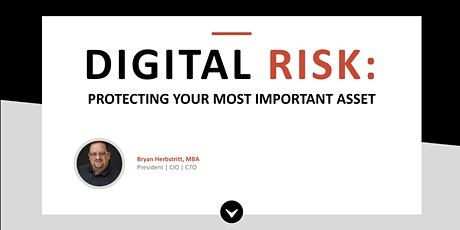 Digital Risk: Are you protecting your most important asset? tickets