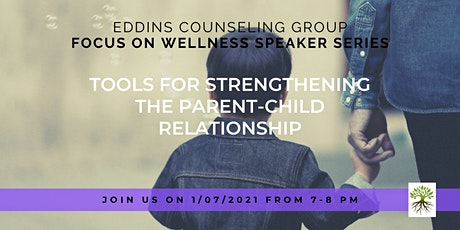 Tools for Strengthening the Parent-Child Relationship tickets