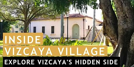 Inside Vizcaya Village tickets