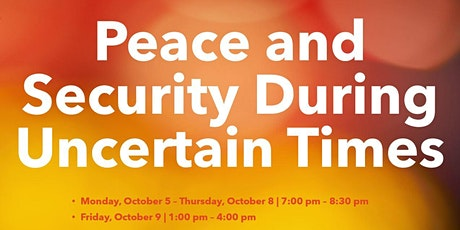 Peace and Security During  Uncertain Times tickets