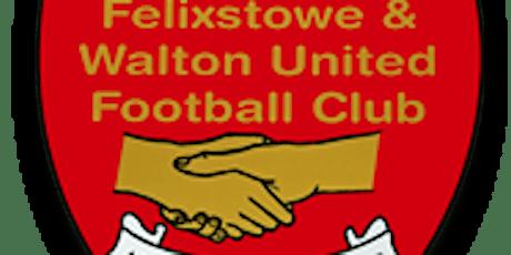Felixstowe & Walton Utd v Great Wakering- FA Trophy Saturday 26th Sept tickets