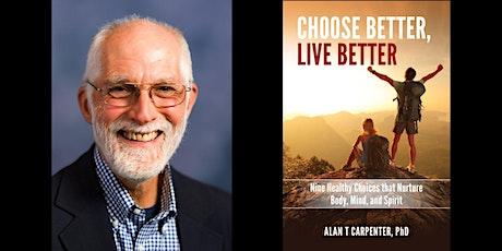 """Alan T. Carpenter -- """"Choose Better, Live Better"""" tickets"""