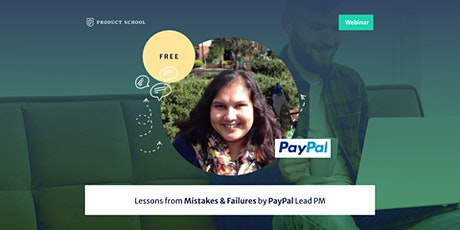 Webinar: Lessons from Mistakes & Failures by PayPal Lead PM tickets
