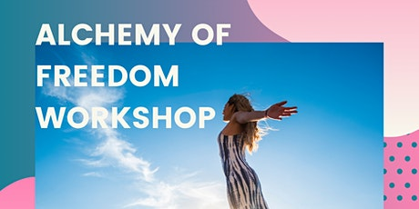 Alchemy of Freedom / A workshop in Transcendence tickets