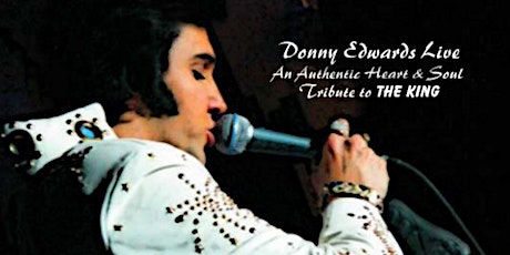 Donny Edwards-An Authentic Heart & Soul Tribute to THE KING tickets