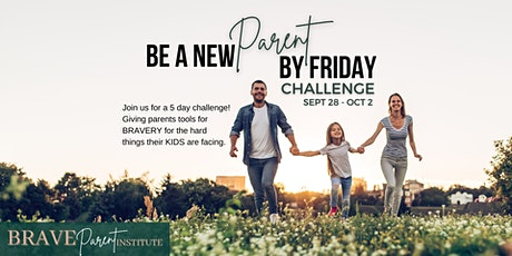 Be A New Parent By Friday Challenge tickets